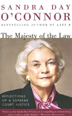 The MAJESTY of the LAW By O'Connor, Sandra Day/ Joyce, Craig